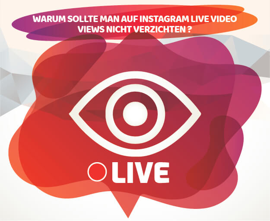 WARUM SOLLTE MAN AUF INSTAGRAM LIVE VIDEO VIEWS NICHT VERZICHTEN ?