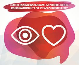 MACHT ES SINN INSTAGRAM LIVE VIDEO LIKES IN KOMBINATION MIT LIVE VIEWS ZU BESTELLEN ?