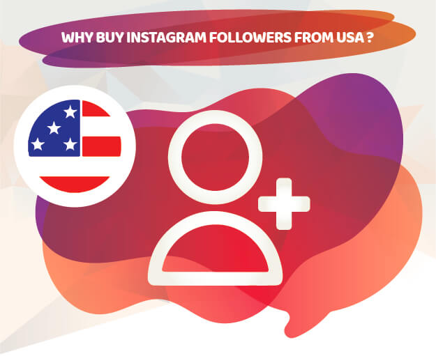 WHY BUY INSTAGRAM FOLLOWERS FROM USA ?