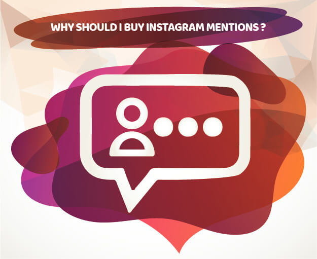 WHY SHOULD I BUY INSTAGRAM MENTIONS ?