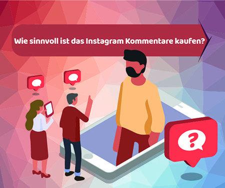 Wie sinnvoll ist das Instagram Kommentare kaufen?