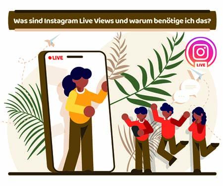 Was sind Instagram Live Views und warum benötige ich das?