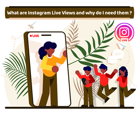 What are Instagram Live Views and why do I need them?