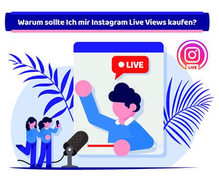 Warum sollte Ich mir Instagram Live Views kaufen?