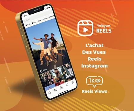 L'achat des vues Reels Instagram