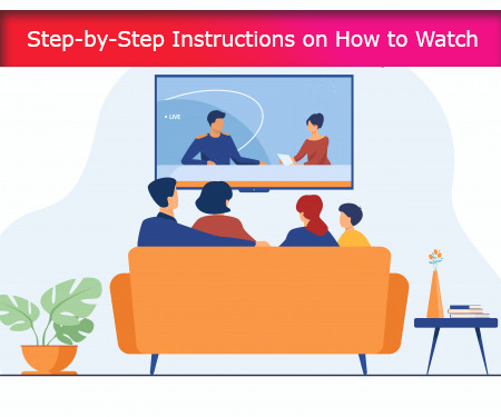 Step-by-Step Instructions on How to Watch