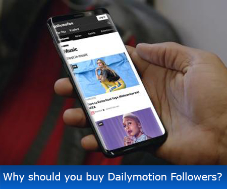 Why should you buy Dailymotion Followers?