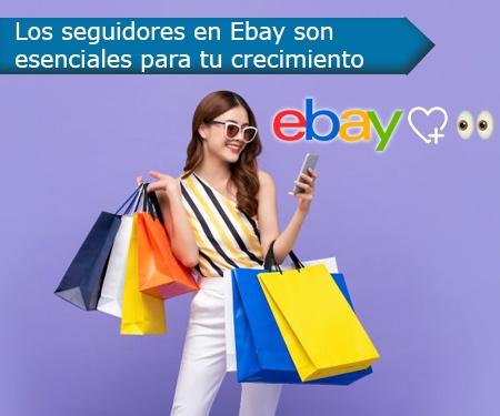 Los seguidores en Ebay son esenciales para tu crecimiento