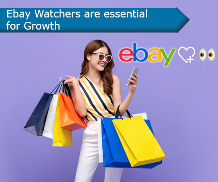 Ebay Watchers are essential for Growth
