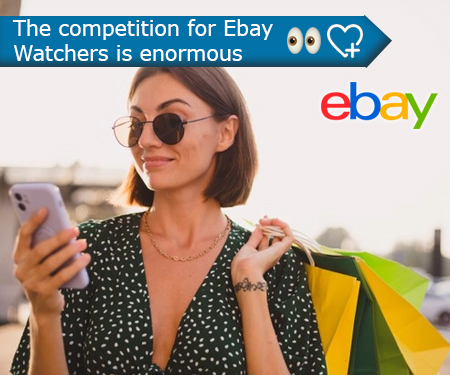 The competition for Ebay Watchers is enormous