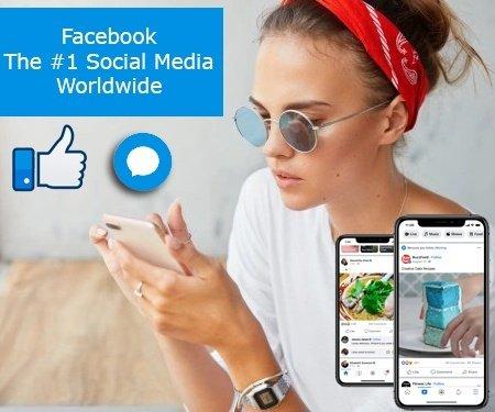 Facebook - The #1 Social Media Worldwide
