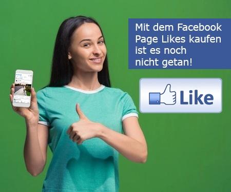 Mit dem Facebook Page Likes kaufen ist es noch nicht getan!