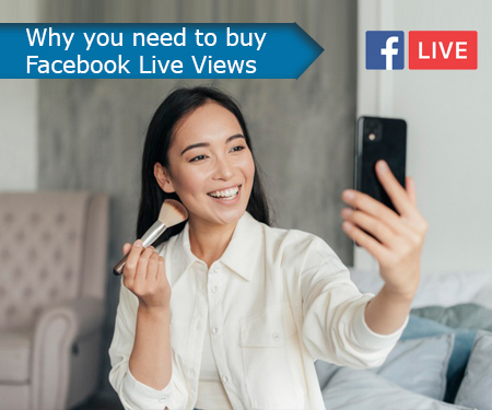 Why you need to buy Facebook Live Views