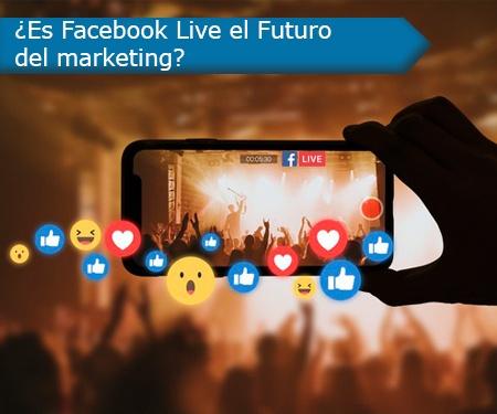 ¿Es Facebook Live el Futuro del marketing?