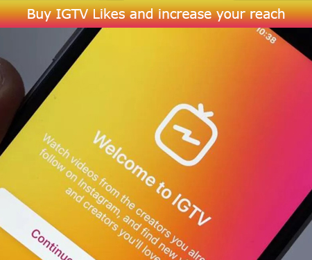 Buy IGTV Likes and increase your reach