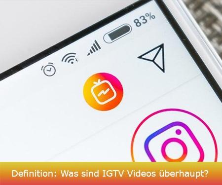 Definition: Was sind IGTV Videos überhaupt?