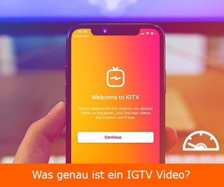 Was genau ist ein IGTV Video?