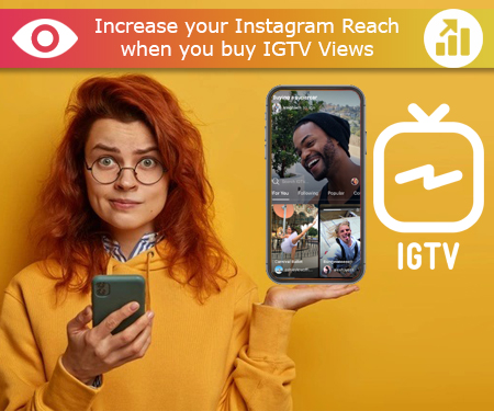Increase your Instagram Reach when you buy IGTV Views