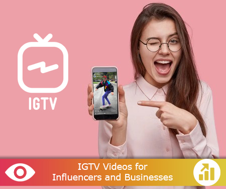 IGTV Videos - for Influencers and Businesses