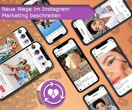 Neue Wege im Instagram Marketing beschreiten