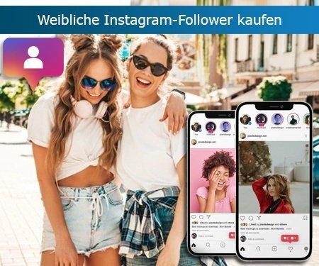 Instagram weibliche Follower kaufen