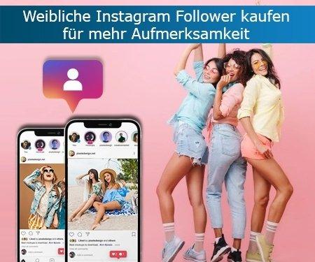 Für wen lohnt es sich, weibliche Instagram Follower zu kaufen?