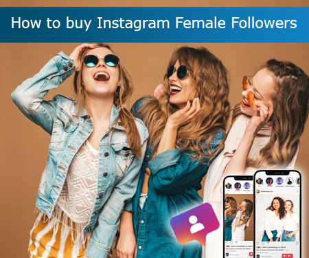 Why should I buy female Instagram followers?
