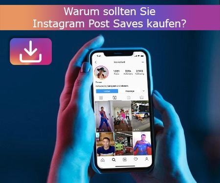 Warum sollten Sie Instagram Post Saves kaufen?