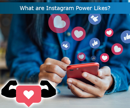 What are Instagram Power Likes?