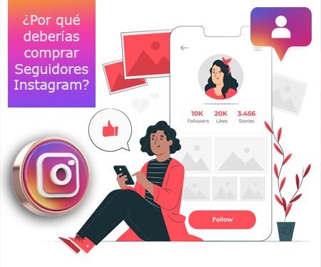 ¿Por qué deberías comprar Seguidores Instagram?