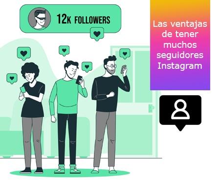 Las ventajas de tener muchos seguidores Instagram