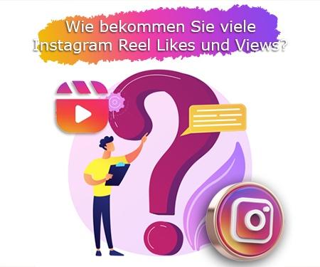 Wie bekommen Sie viele Instagram Reel Likes und Views?