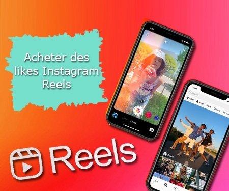 Acheter des likes Instagram Reels