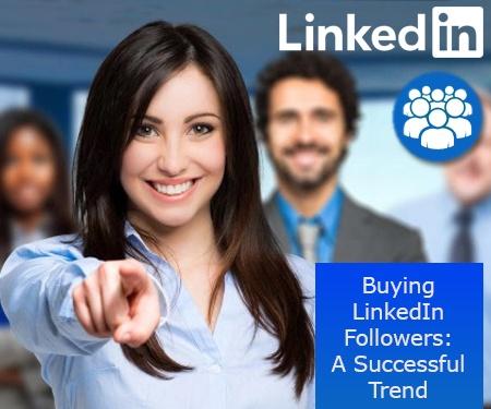 Buying LinkedIn Followers: A Successful Trend