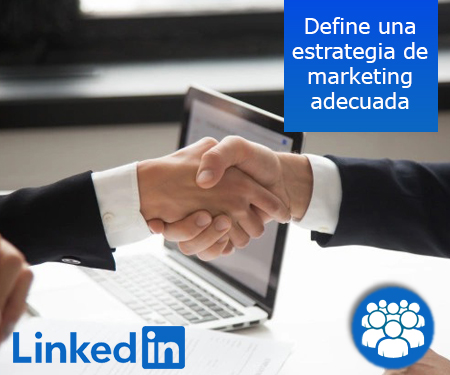 Define una estrategia de marketing adecuada