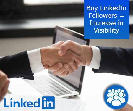 Buy LinkedIn Followers = Increase in Visibility