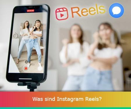 Was sind Instagram Reels?