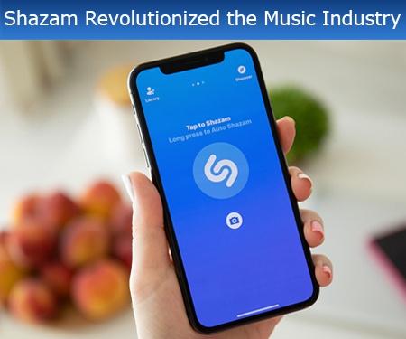 Shazam Revolutionized the Music Industry