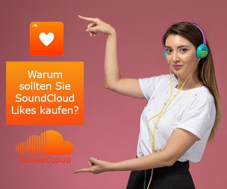 Warum sollten Sie bei uns SoundCloud Likes kaufen?