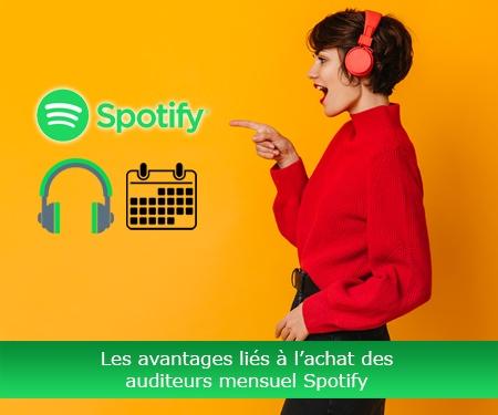 Les avantages liés à l'achat des auditeurs mensuel Spotify