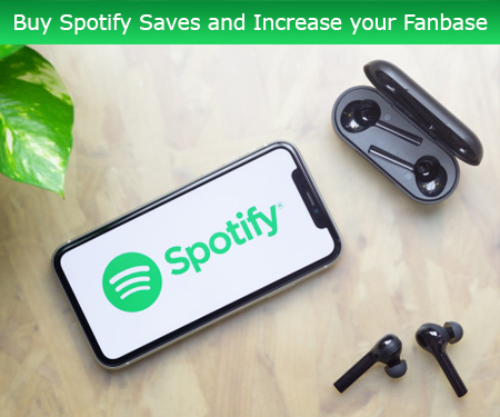 Buy Spotify Saves and Increase your Fanbase