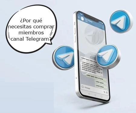 ¿Por qué necesitas comprar miembros canal Telegram?