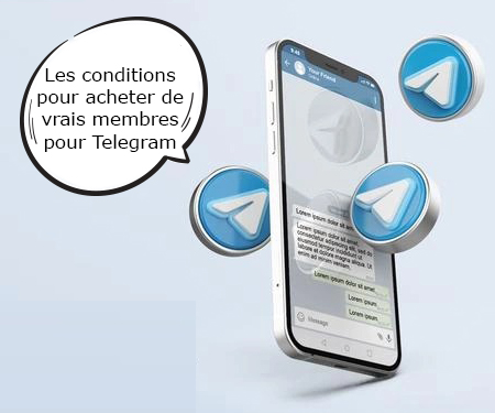 Les conditions pour acheter de vrais membres pour Telegram