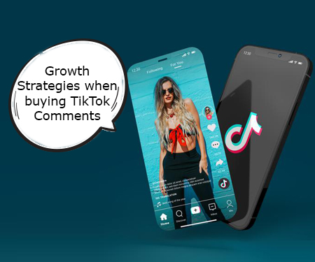 Growth Strategies when buying TikTok Comments
