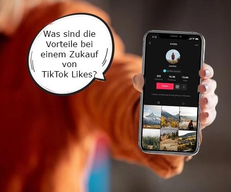 Was sind die Vorteile bei einem Zukauf von TikTok Likes?