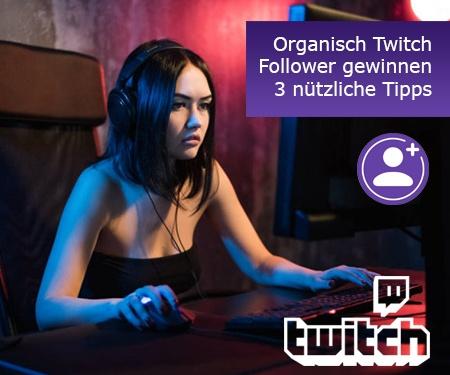Organisch Twitch Follower gewinnen – 3 nützliche Tipps