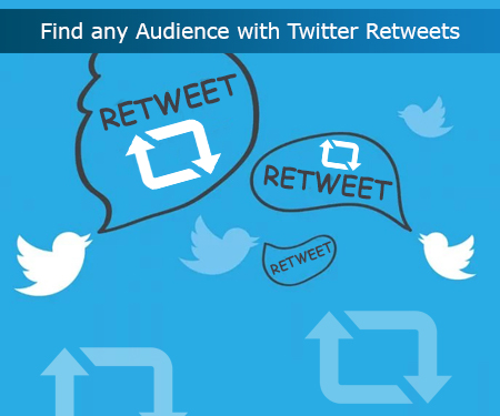 Find any Audience with Twitter Retweets
