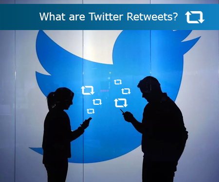 What are Twitter Retweets?