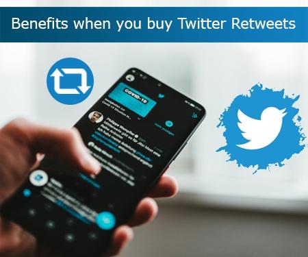 Benefits when you buy Twitter Retweets