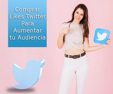 Comprar likes Twitter para aumentar tu audiencia